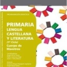 Libros: CUERPO DE MAESTROS. PRIMARIA. LENGUA CASTELLANA Y LITERATURA. PROGRAMACIÓN DIDÁCTICA. 1ER CICLO. Lote 169554860