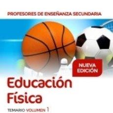 Libros: PROFESORES DE ENSEÑANZA SECUNDARIA EDUCACIÓN FÍSICA TEMARIO VOLUMEN 1. Lote 171503755