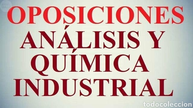 OPOSICIONES ANÁLISIS Y QUÍMICA INDUSTRIAL (Libros Nuevos - Oposiciones)