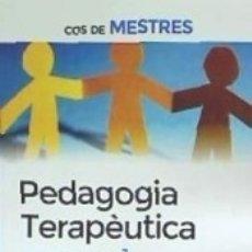 Libros: COS DE MESTRES. PEDAGOGIA TERAPÈUTICA TEMARI VOLUM 1. Lote 172476442