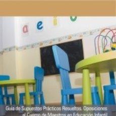 Libros: MANUAL GUÍA DE SUPUESTOS PRÁCTICOS RESUELTOS. OPOSICIONES AL CUERPO DE MAESTROS EN EDUCACIÓN. Lote 172646294