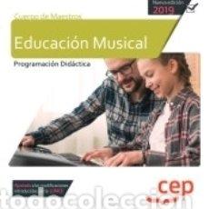 Libros: CUERPO DE MAESTROS. EDUCACIÓN MUSICAL. PROGRAMACIÓN DIDÁCTICA. Lote 173561202