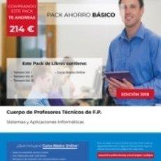 Libros: PACK AHORRO BÁSICO. CUERPO DE PROFESORES TÉCNICOS DE F.P. SISTEMAS Y APLICACIONES INFORMÁTICAS. Lote 175494858