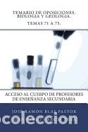 TEMARIO DE OPOSICIONES. BIOLOGIA Y GEOLOGIA. TEMAS 71 A 75.: ACCESO AL CUERPO DE PROFESORES DE (Libros Nuevos - Oposiciones)