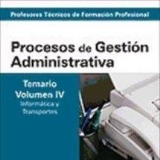 Libros: CUERPO DE PROFESORES TÉCNICOS DE FORMACIÓN PROFESIONAL. PROCESOS DE GESTIÓN ADMINISTRATIVA.. Lote 176253297