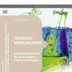 Libros: TÉCNICOS ESPECIALISTAS DEL INSTITUTO NACIONAL DE TOXICOLOGÍA Y CIENCIAS FORENSES. TEMARIO VOL. I.. Lote 180875906