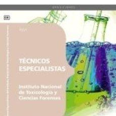 Libros: TÉCNICOS ESPECIALISTAS DEL INSTITUTO NACIONAL DE TOXICOLOGÍA Y CIENCIAS FORENSES. TEST. Lote 180875947