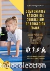 COMPONENTES BÁSICOS DEL CURRÍCULUM DE EDUCACIÓN FÍSICA. CASOS PRÁCTICOS PARA EL CUERPO DE MAESTROS (Libros Nuevos - Oposiciones)