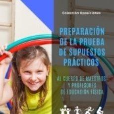 Libros: PREPARACIÓN DE LA PRUEBA DE SUPUESTOS PRÁCTICOS AL CUERPO DE MAESTROS Y PROFESORES DE EDUCACIÓN. Lote 182167071