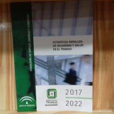 Libros: ESTRATEGIA ANDALUZA DE SEGURIDAD Y SALUD EN EL TRABAJO 2017-2022. Lote 182304548