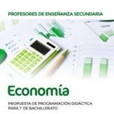 Libros: PROFESORES DE ENSEÑANZA SECUNDARIA ECONOMÍA. PROPUESTA DE PROGRAMACIÓN DIDÁCTICA PARA 1º DE. Lote 197512398