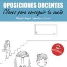 Libros: OPOSICIONES DOCENTES. CLAVES PARA CONSEGUIR TU SUEÑO. Lote 198387166