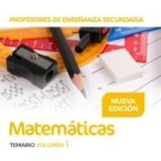 Libros: PROFESORES DE ENSEÑANZA SECUNDARIA MATEMÁTICAS TEMARIO VOLUMEN 1. Lote 202398660