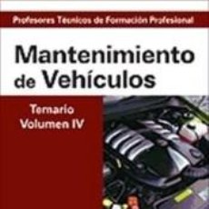 Libros: CUERPO DE PROFESORES TÉCNICOS DE FORMACIÓN PROFESIONAL. MANTENIMIENTO DE VEHÍCULOS. TEMARIO.. Lote 203858035
