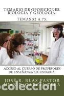 TEMARIO DE OPOSICIONES. BIOLOGIA Y GEOLOGIA. TEMAS 52 A 75.: ACCESO AL CUERPO DE PROFESORES DE (Libros Nuevos - Oposiciones)