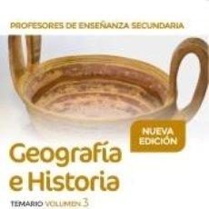 Libros: PROFESORES DE ENSEÑANZA SECUNDARIA GEOGRAFÍA E HISTORIA TEMARIO VOLUMEN 3. Lote 206365751