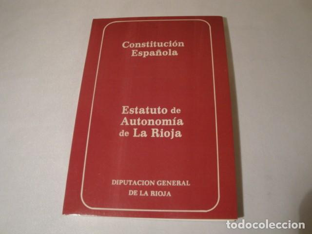 CONSTITUCIÓN ESPAÑOLA Y EL ESTATUTO DE AUTONOMÍA DE LA RIOJA. AÑO 1984. NUEVO. (Libros Nuevos - Oposiciones)
