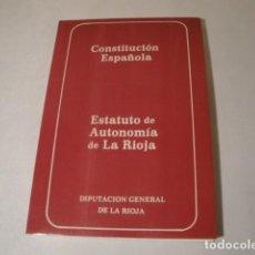 Libros: CONSTITUCIÓN ESPAÑOLA Y EL ESTATUTO DE AUTONOMÍA DE LA RIOJA. AÑO 1984. NUEVO.. Lote 207408447