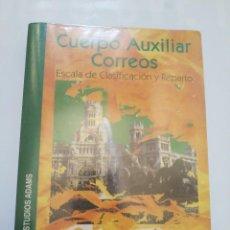 Libros: TEMARIO CUERPO AUXILIAR CORREOS.- ESCALA DE CLASIFICACION Y REPARTO. Lote 209791417