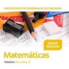 Libros: PROFESORES DE ENSEÑANZA SECUNDARIA MATEMÁTICAS TEMARIO VOLUMEN 2. Lote 210647963