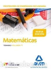 PROFESORES DE ENSEÑANZA SECUNDARIA MATEMÁTICAS TEMARIO VOLUMEN 4 (Libros Nuevos - Oposiciones)