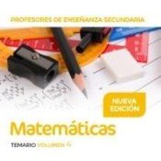 Libros: PROFESORES DE ENSEÑANZA SECUNDARIA MATEMÁTICAS TEMARIO VOLUMEN 4. Lote 210647971