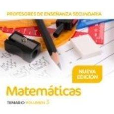 Libros: PROFESORES DE ENSEÑANZA SECUNDARIA MATEMÁTICAS TEMARIO VOLUMEN 3. Lote 210647983