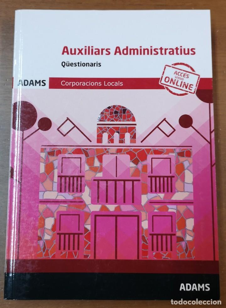 AUXILIARS ADMINISTRATIUS-QÜESTIONARIS-CORPORACIONS LOCALS-ACCÉS VERSIÓ ONLINE -ADAMS (Libros Nuevos - Oposiciones)