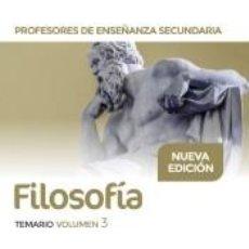 Libros: PROFESORES DE ENSEÑANZA SECUNDARIA FILOSOFÍA TEMARIO VOLUMEN 3. Lote 218936993