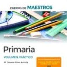 Libri: CUERPO DE MAESTROS PRIMARIA. VOLUMEN PRÁCTICO. Lote 230372710