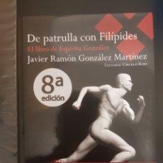 Libros: ESPÍRITU GONZÁLEZ - DE PATRULLA CON FILÍPIDES. Lote 231896365