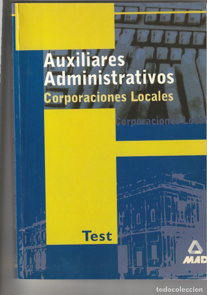 10269 -LIBRO TEST PARA AUXILIARES ADMINISTRATIVOS DE CORPORACIONES LOCALES EDIT. MAD (Libros Nuevos - Oposiciones)