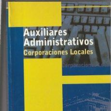 Libros: 10269 -LIBRO TEST PARA AUXILIARES ADMINISTRATIVOS DE CORPORACIONES LOCALES EDIT. MAD. Lote 233868250