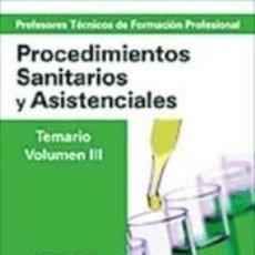 Libros: CUERPO DE PROFESORES TÉCNICOS DE FORMACIÓN PROFESIONAL. PROCEDIMIENTOS SANITARIOS Y. Lote 234482405