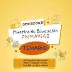Libros: OPOSICIONES A MAESTRO DE EDUCACIÓN PRIMARIA I. TEMARIO. Lote 238378735