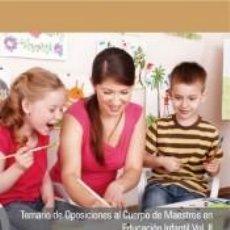 Libros: TEMARIO DE OPOSICIONES AL CUERPO DE MAESTROS EN EDUCACIÓN INFANTIL VOL. II. Lote 240811580