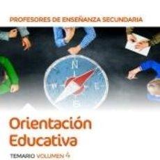 Libros: CUERPO DE PROFESORES DE ENSEÑANZA SECUNDARIA. ORIENTACIÓN EDUCATIVA. TEMARIO VOLUMEN 4. Lote 251981860