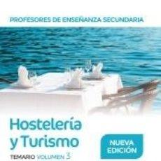 Libros: PROFESORES DE ENSEÑANZA SECUNDARIA. HOSTELERÍA Y TURISMO TEMARIO VOLUMEN 3. Lote 254375525