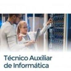 Libros: TÉCNICOS AUXILIARES DE INFORMÁTICA. TEMARIO VOLUMEN 1. Lote 255954130