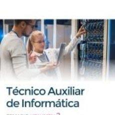 Libros: TÉCNICOS AUXILIARES DE INFORMÁTICA. TEMARIO VOLUMEN 2. Lote 256137075