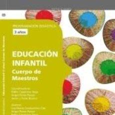 Libros: CUERPO DE MAESTROS. EDUCACIÓN INFANTIL (3 AÑOS). PROGRAMACIÓN DIDÁCTICA. Lote 292029863