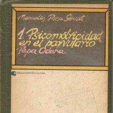 Libros: PSICOMOTRICIDAD EN EL PARVULARIO / P.ODENA; ROSA SENSAT;* PEDAGOGÍA EXPERIMENTAL Y CREATIVA*. Lote 27599263