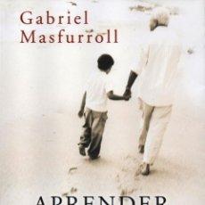 Libros: APRENDER A SER ABUELO DE GABRIEL MASFURROLL - EDICIONES B, 2011 (NUEVO). Lote 41651281