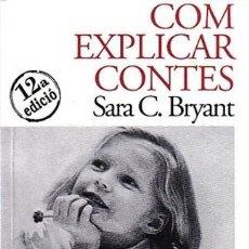 Livros: COM EXPLICAR CONTES - SARA C. BRYANT - BIBLARIA 2008. Lote 54043087