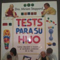 Livros: TESTS PARA SU HIJO DE LA DRA. MIRIAM STOPPARD. Lote 78449187