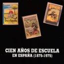 Libros: CIEN AÑOS DE ESCUELA EN ESPAÑA (1875-1975). Lote 83018116
