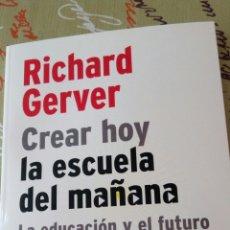 Livros: CREAR HOY LA ESCUELA DEL MAÑANA. RICHARD GERVER. KEN ROBINSON. BIBLIOTECA INNOVACIÓN EDUCATIVA SM.. Lote 91499162