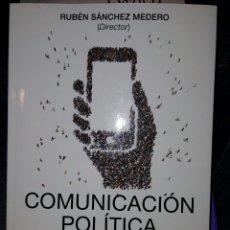 Libros: LIBRO COMUNICACION POLÍTICA NUEVAS DINÁMICAS Y CIUDADANÍA PERMANENTE . Lote 92152510