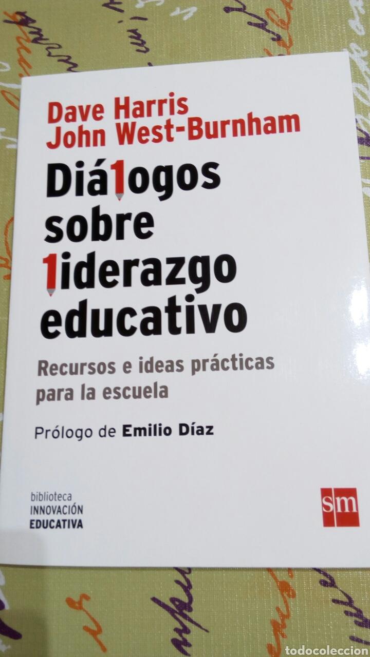 LIBRO DIÁLOGOS SOBRE LIDERAZGO EDUCATIVO. DAVE HARRIS JOHN WEST BURNHAM. INNOVACIÓN EDUCATIVA SM. (Libros Nuevos - Educación - Pedagogía)