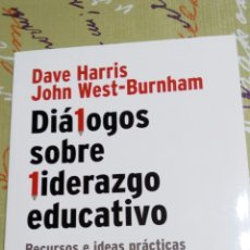 Libros: LIBRO DIÁLOGOS SOBRE LIDERAZGO EDUCATIVO. DAVE HARRIS JOHN WEST BURNHAM. INNOVACIÓN EDUCATIVA SM.. Lote 104404695
